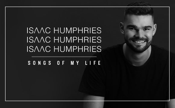 More Info for Isaac Humphries: Songs Of My Life