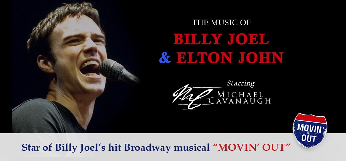 The Music of Billy Joel and Elton John starring Michael Cavanaugh