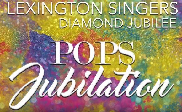 "More Info for The Lexington Singers 60th Anniversary Season presents ""Pops Jubilation"""